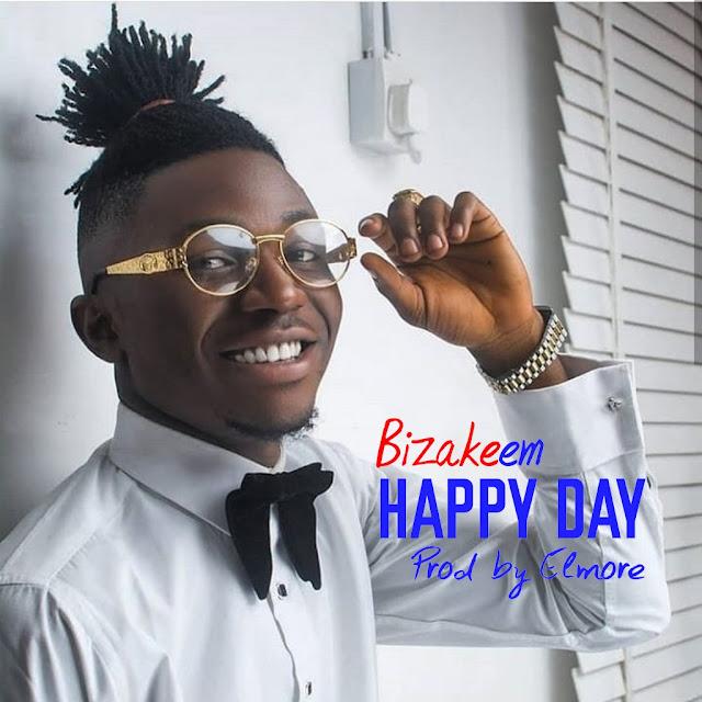 New Music: Bizakeem - Happy Day (Prod. By Elmore)