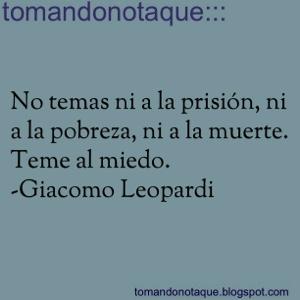 """""""frases celebres de miedo por Giacomo Leopardi"""""""