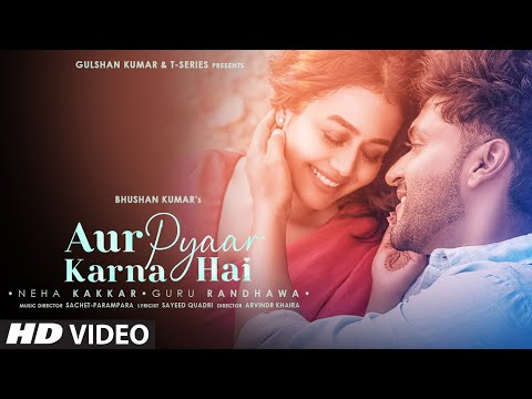 Aur Pyaar Karna Hai Guru RandhawaNeha Kakkar Hindi Lyrics