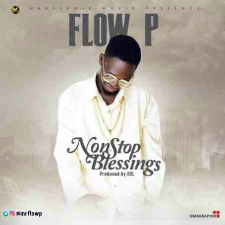 Flow P – Nonstop Blessings