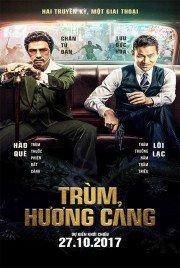 Trùm Hương Cảng - Chasing the Dragon (2017)