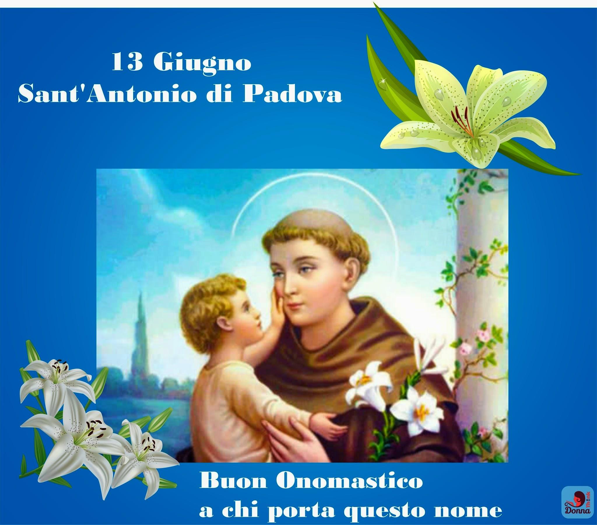 Oggi 13 Giugno Santantonio Di Padova Auguri A Tutti Gli Antonio