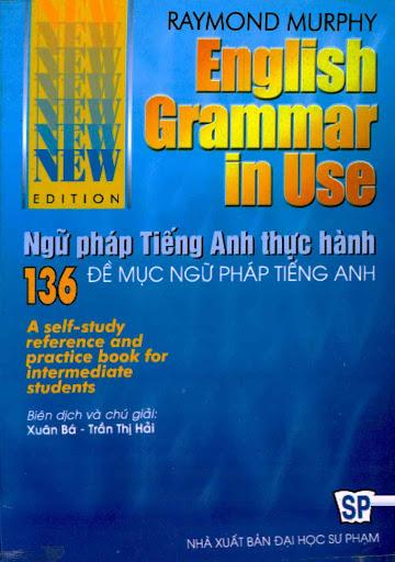 English Grammar In Use-Ngữ Pháp Tiếng Anh Thực Hành (NXB Đại Học Sư