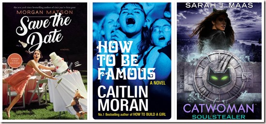 Collage Save the Date Morgan Matson How to Be Famous Caitlin Moran Catwoman Soulstealer Sarah J Maas