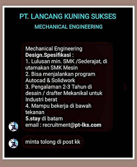 PT Lancang Kuning Sukses Mencari Karyawan Untuk Posisi Mechanical Engineering