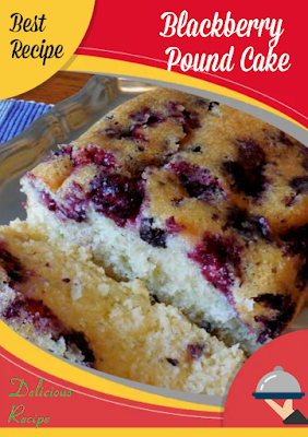 fire house casserole, Blackberry Pound Cake and Lemon Glaze Recipe