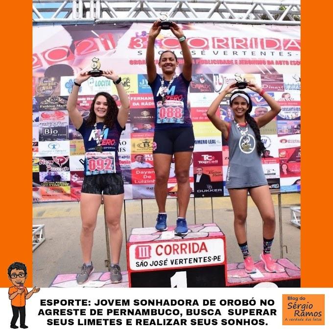 ESPORTE: JOVEM SONHADORA DE OROBÓ NO AGRESTE DE PERNAMBUCO, BUSCA  SUPERAR SEUS LIMETES E REALIZAR SEUS SONHOS.