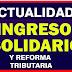 ¿Qué se actualizará si el Ingreso Solidario  se ajusta como resultado de la reforma tributaria?