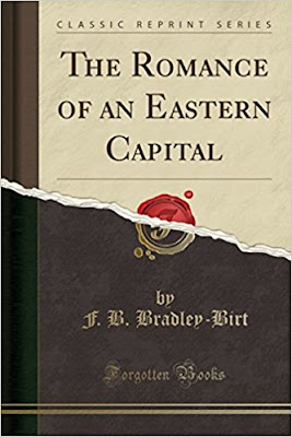 The Romance of an Eastern Capital - Francis Bradley Bradley-Birt