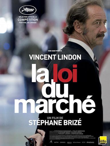 Ο Νόμος της Αγοράς (La Loi Du Marche) Poster