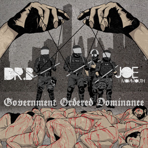 Dr B & Joe Monmouth - Government Ordered Dominance