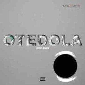[Music] Dice Ailes - Otedola