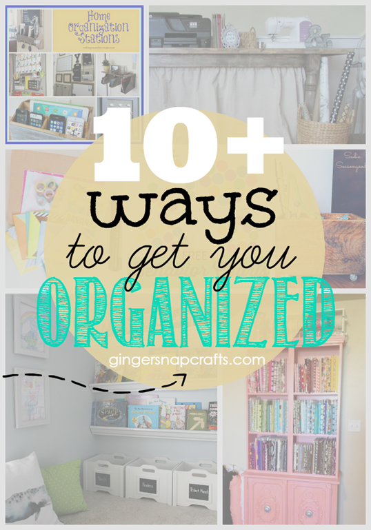 10  Ways to Get You Organized at GingerSnapCrafts.com #linkparty #organize