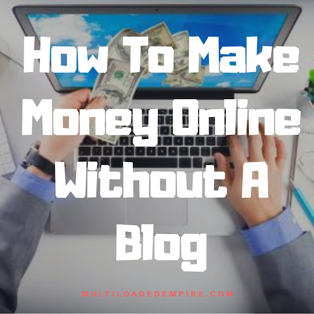 How to make money online without a blog
