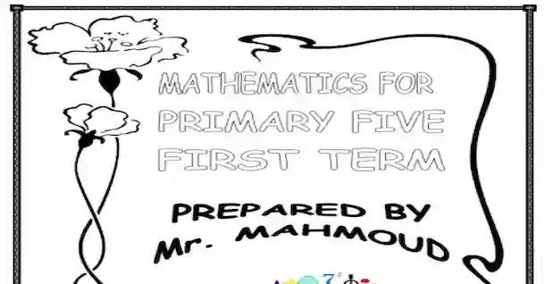 اجمل مذكرة ماث maths للصف الخامس الابتدائى ترم اول لمستر محمود محب