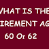Retirement age for central Govt., Employees.