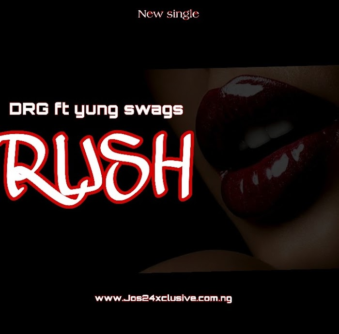 Music: DGR ft yungswags - Rush