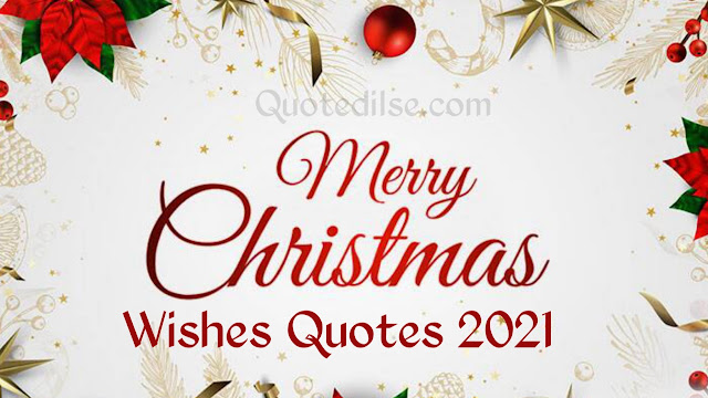 Merry Christmas Wishes Quotes 2021