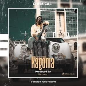 AUDIO | Chemical – Kagoma | Download New song