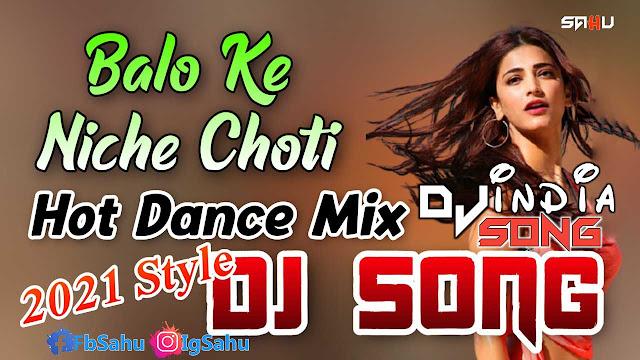Balo Ke Niche Choti Old Hindi Dj Song