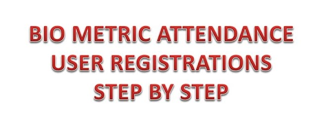 BIO METRIC USER REGISTRATION STEP BY STEP INSTRUCTIONS..