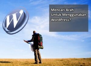 Mencari Panduan Menggunakan WordPress