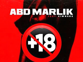 [Audio + video] Abd'Marlik- +18 ft. Kim Nana