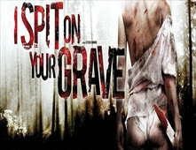 فيلم I Spit on Your Grave 2