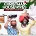 GIST: D ORIGIN ENTERTAINMENT AND WAPI`s COMEDY SHOW PRESENT CHRISTMAS HOUSE WIVES