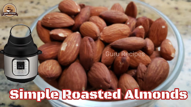 Roasted Simple Almonds in Instant Pot Air Fryer Lid