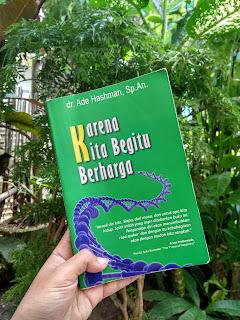 Cover buku Karena Kita Begitu berharga Penulis : dr. Ade Hashman, Sp. An