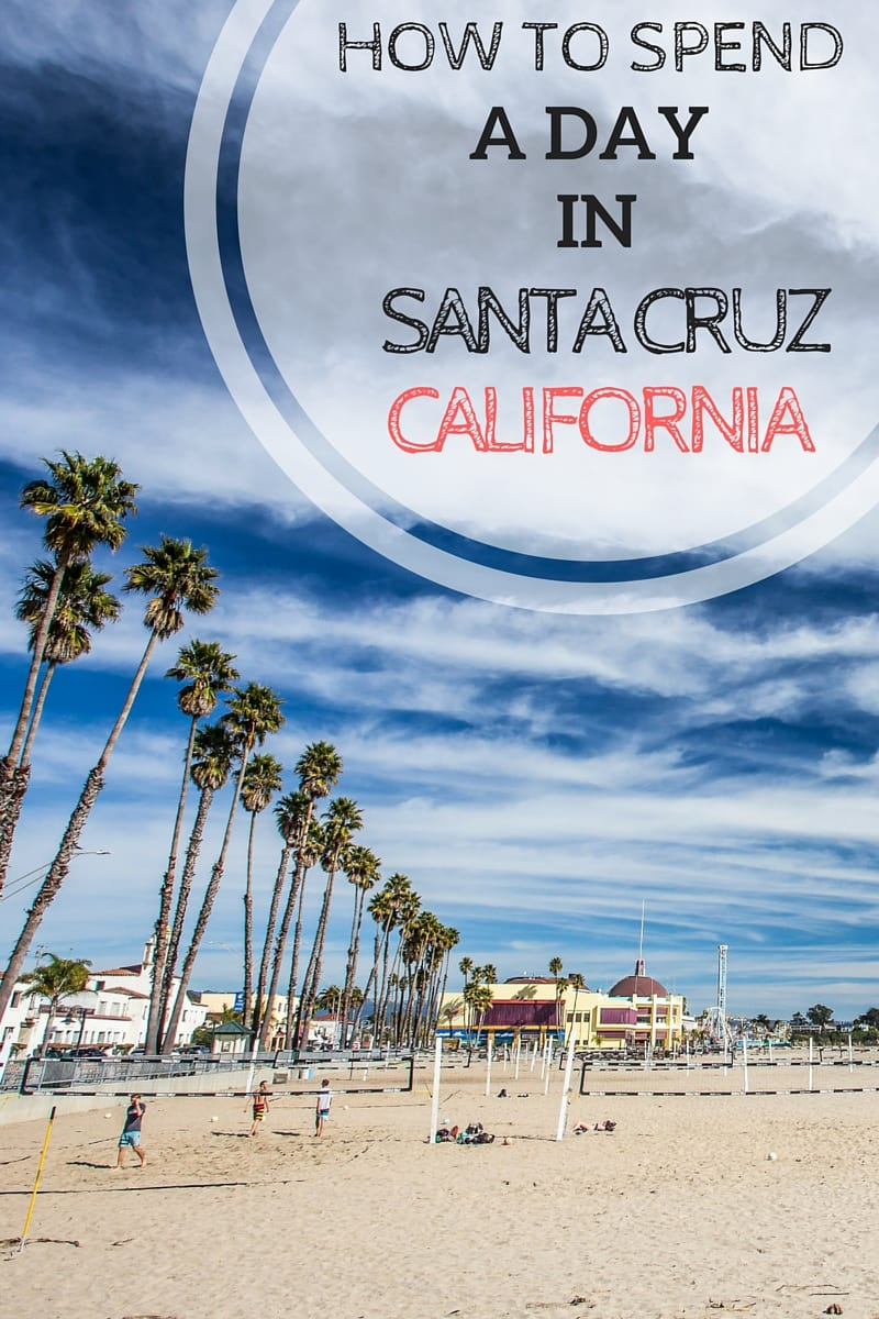 Tips and ideas for a day in Santa Cruz, California