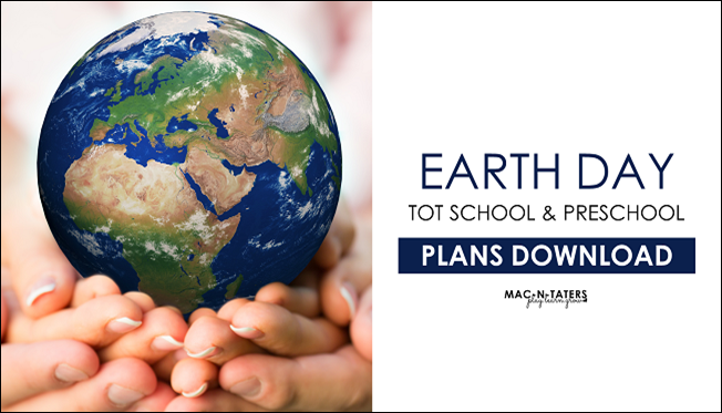 Earth Day Tot School & Preschool Plans