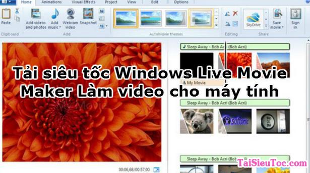 Tải siêu tốc Windows Live Movie Maker làm video cho máy tính