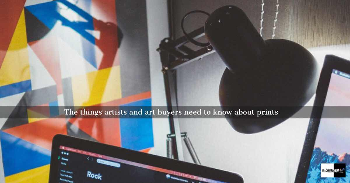 things artists and art buyers need to know about prints