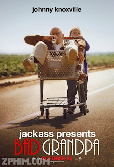 Lão Già Siêu Quậy - Jackass Presents: Bad Grandpa (2013) Poster