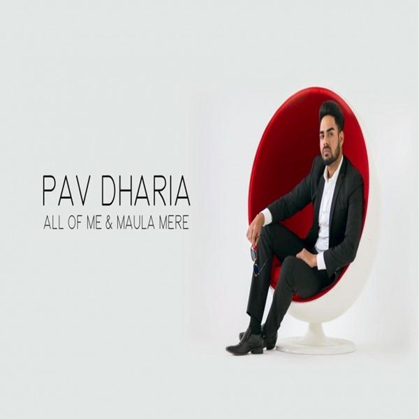 All-Of-Me-&-Maula-Mere-Pav-Dharia