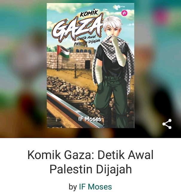 Komik Gaza: Detik Awal Palestin Dijajah oleh IF Moses