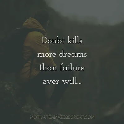 """Super Sayings: """"Doubt kills more dreams than failure ever will..."""""""