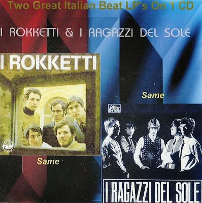 I Rokketti & I Ragazzi Del Sole ~ 1967 ~ I Rokketti + 1966 ~ I Ragazzi Del Sole