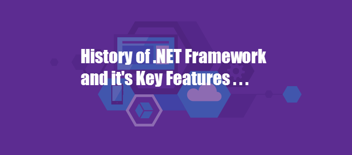 History of Microsoft .NET Framework and it's Key Features (www.kunal-chowdhury.com)
