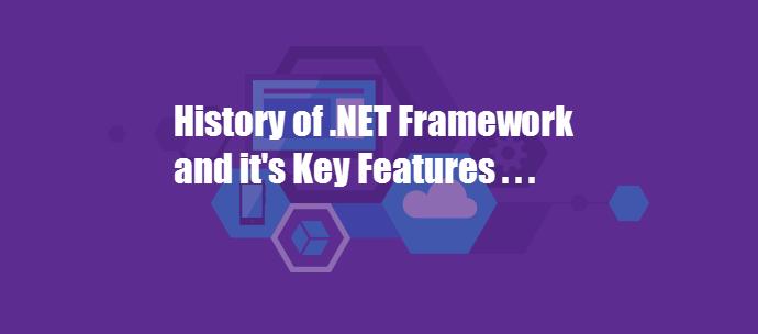 History of Microsoft .NET Framework and it's Key Features (www.kunal-chowdhury.com)