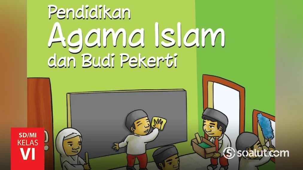 Latihan soal pai kelas 3 sd pelajaran 1 nabi muhammad saw … Kunci Jawaban Pai Kelas 6 Pendidikan Agama Islam Buku Siswa Kurikulum 2013 Revisi 2018