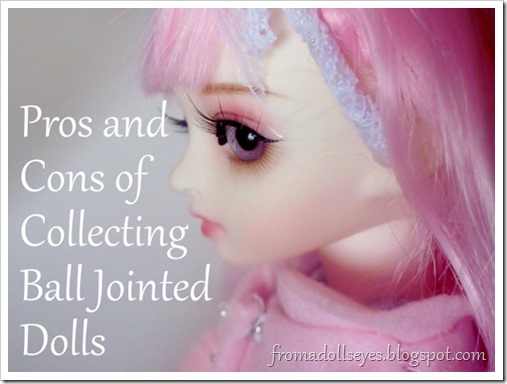 Pros and Cons of Collecting Ball Jointed Dolls