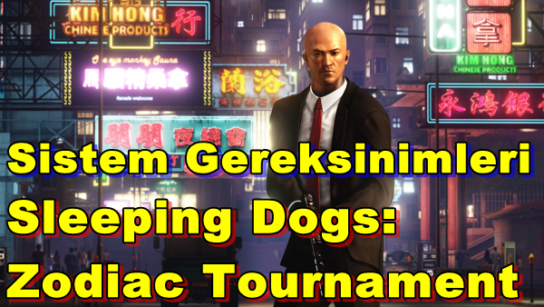 Sleeping Dogs: Zodiac Tournament Sistem Gereksinimleri