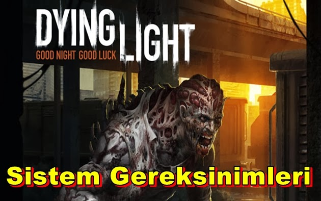 Dying Light PC Sistem Gereksinimleri