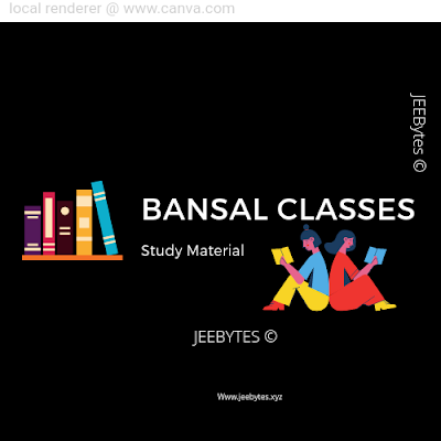 Bansal Classes: Study Material