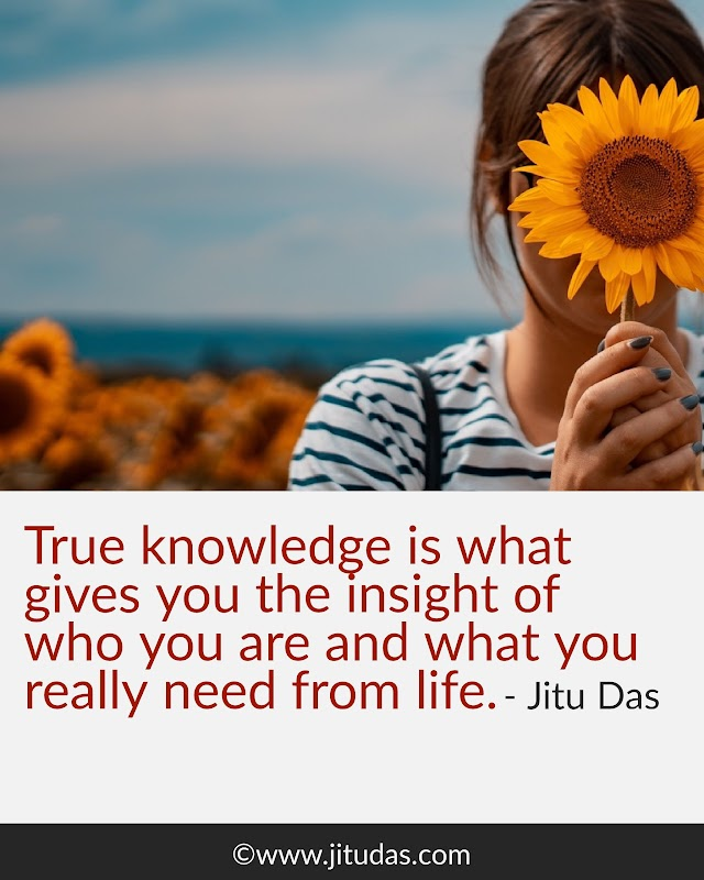 True knowledge quotes by Jitu Das philosophy quotes