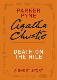 Death on the Nile: A Parker Pyne Short Story By Agatha Christie