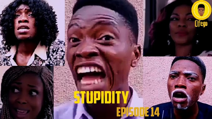 Ofego Comedy Episode Fourteen, Stupidity